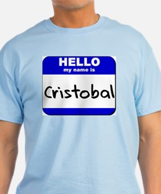 hello my name is cristobal T-Shirt