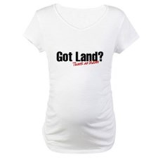 Got Land? Shirt
