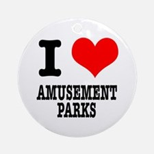 I Heart (Love) Amusement Parks Ornament (Round)