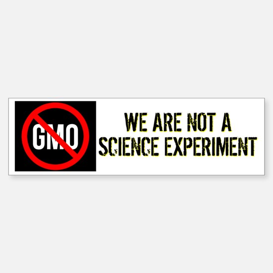 We Are Not a Science Experiment c Sticker (Bumper)