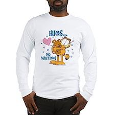 Hugs...No Waiting! Long Sleeve T-Shirt