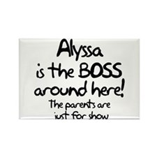 Alyssa is the Boss Rectangle Magnet