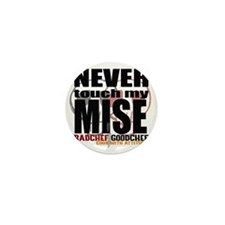 Never Touch My Mise Mini Button