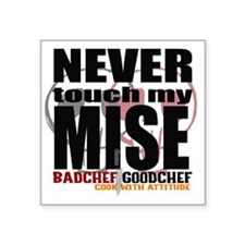 "Never Touch My Mise Square Sticker 3"" x 3"""