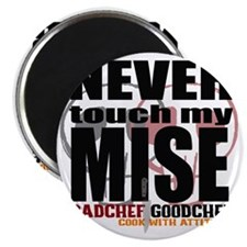 Never Touch My Mise Magnet