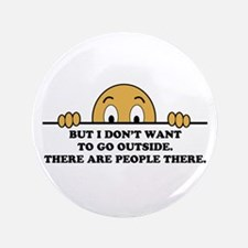 "Social Phobia Humor Saying 3.5"" Button (100 pack)"