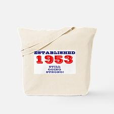 ESTABLISHED 1953- STILL GOING STRONG! Tote Bag