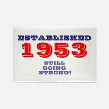 ESTABLISHED 1953- STILL GOING STRONG! Magnets