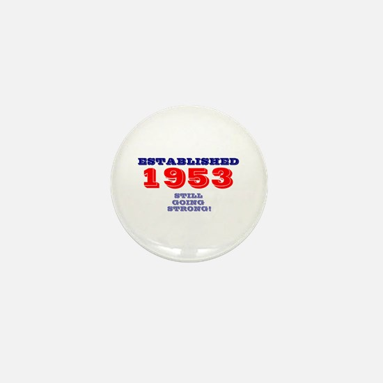 ESTABLISHED 1953- STILL GOING STRONG! Mini Button