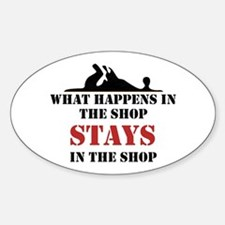 What Happens In The Shop Oval Decal
