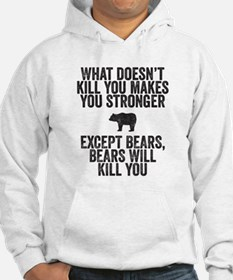 Bears will kill you Hoodie