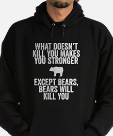 bears kill you Hoodie