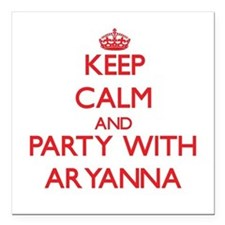 Keep Calm and Party with Aryanna Square Car Magnet