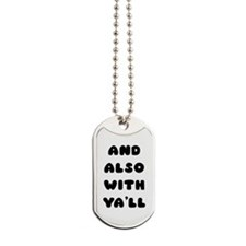 Also With Yall Dog Tags