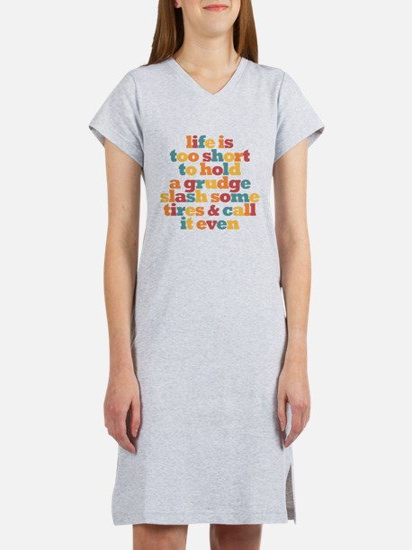 Life is too short Women's Nightshirt