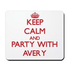 Keep Calm and Party with Avery Mousepad
