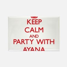 Keep Calm and Party with Ayana Magnets