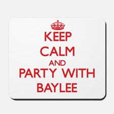 Keep Calm and Party with Baylee Mousepad
