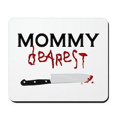 Mommy Dearest Mousepad