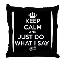 KC Just Do What I Say (White) Throw Pillow