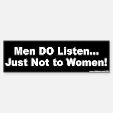 Men Don't Listen- Bumper Sticker Quote