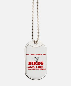 All I care about are Birds Dog Tags