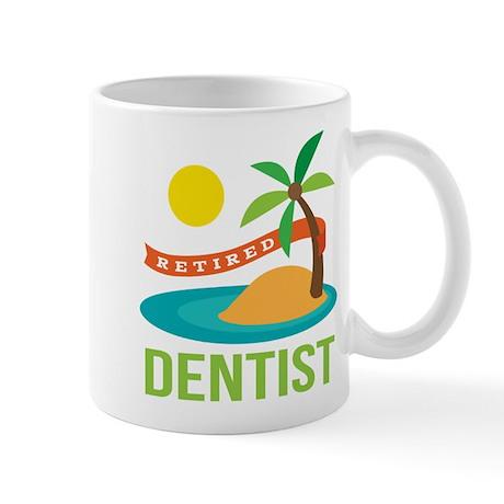 Retired Dentist Mug