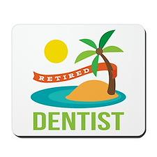 Retired Dentist Mousepad