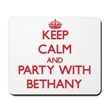 Keep Calm and Party with Bethany Mousepad