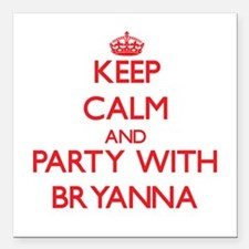 Keep Calm and Party with Bryanna Square Car Magnet