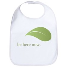 Be Here Now, Green Living Bib