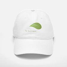 Be Here Now, Green Living Baseball Baseball Cap