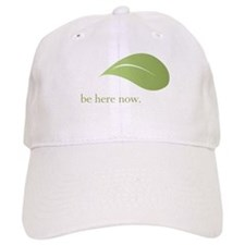 Be Here Now, Green Living Baseball Cap