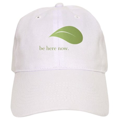 Be Here Now, Green Living Cap