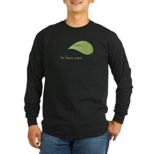 Be Here Now, Green Living T