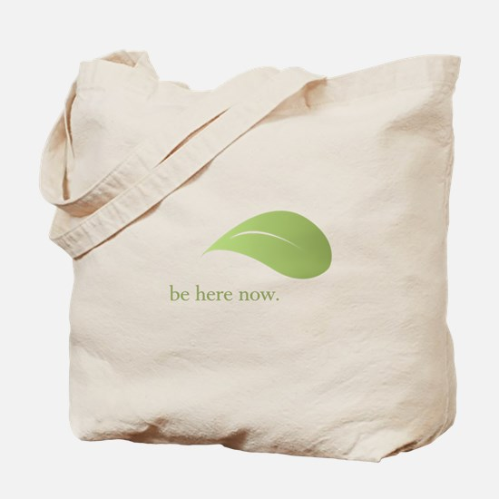 Be Here Now, Green Living Tote Bag
