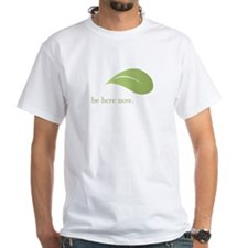 Be Here Now, Green Living Shirt