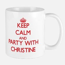 Keep Calm and Party with Christine Mugs