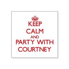Keep Calm and Party with Courtney Sticker