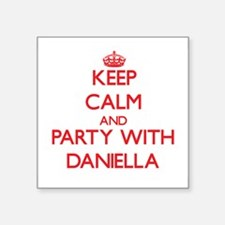 Keep Calm and Party with Daniella Sticker