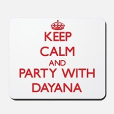 Keep Calm and Party with Dayana Mousepad