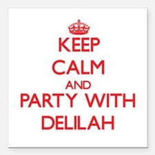 Keep Calm and Party with Delilah Square Car Magnet