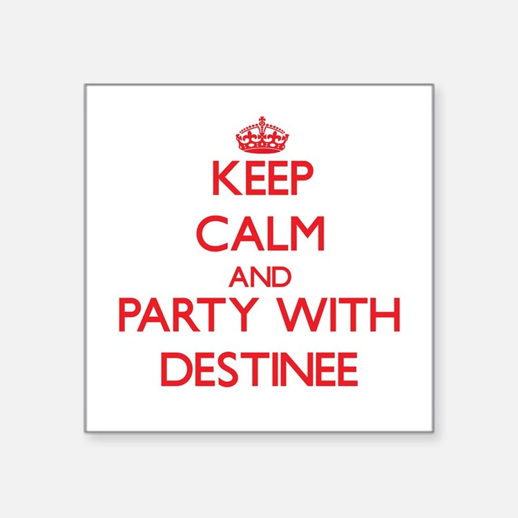 Keep Calm and Party with Destinee Sticker