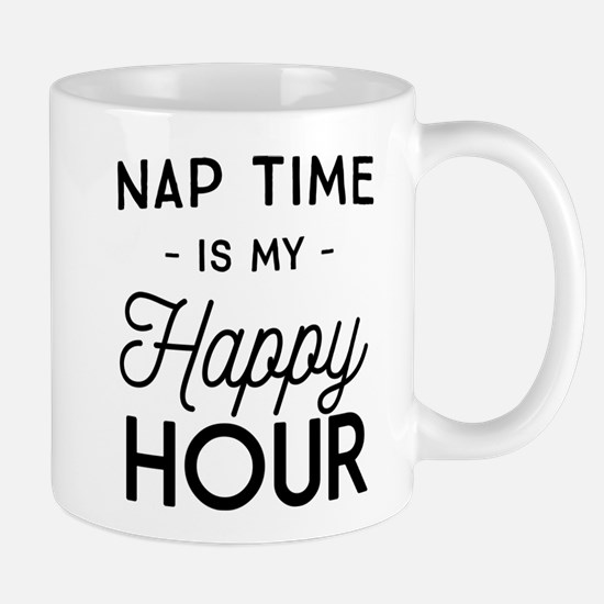Nap time is my happy hour Mugs