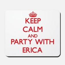Keep Calm and Party with Erica Mousepad
