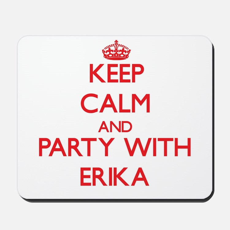 Keep Calm and Party with Erika Mousepad