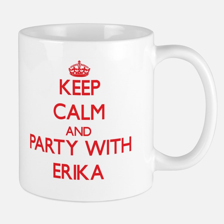 Keep Calm and Party with Erika Mugs