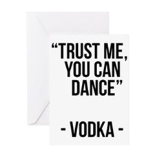 Trust me, you can dance Greeting Card