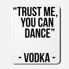 Trust me, you can dance Mousepad
