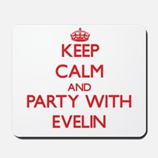 Keep Calm and Party with Evelin Mousepad